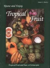 Know and Enjoy Tropical Fruit